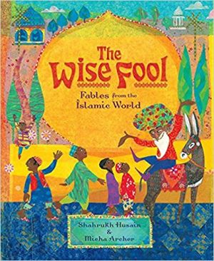 The Wise Fool: Fables From the Islamic World