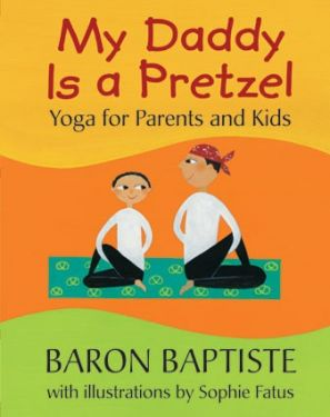 My Daddy Is a Pretzel - Yoga for Parents and Kids